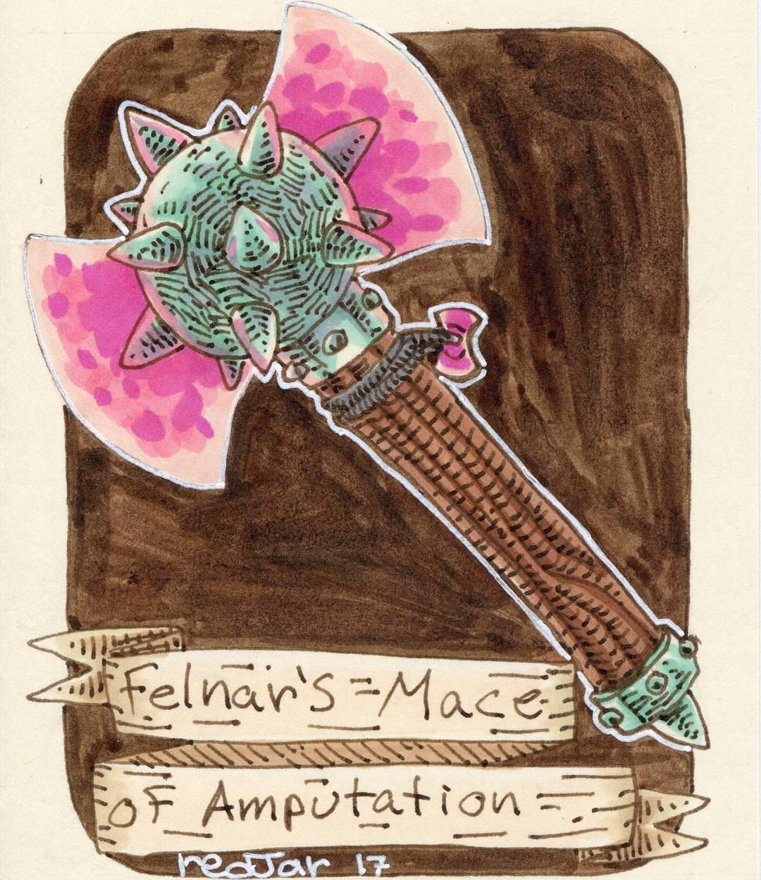 """redjarojam """"Felnar's Mace of Amputation"""" - by Jared DeCosta (redjarojam) www.instagram.com/redjarojam (2017-03) © dell'autore tutti i diritti riservati"""